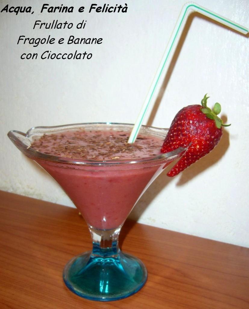 frullato di fragole e banane con cioccolato
